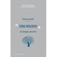 Serge Moscovici ou l'écologie subversive